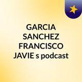 GARCIA SANCHEZ FRANCISCO JAVIE's podcast