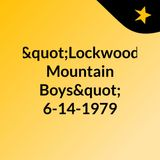 """Lockwood Mountain Boys"" 6-14-1979"