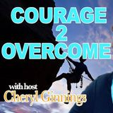 Courage 2 Overcome Show 95