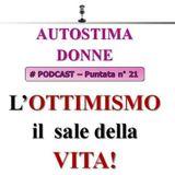 Ottimismo, il sale della vita! Autostima Donne Podcast (puntata 21)...