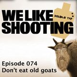 WLS Double Tap 074 - Don't eat old goats