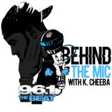 Behind The Mic (With K. Cheeba)