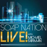 Soap Nation Live w/ Michael Fairman