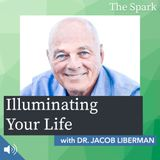 023: Illuminating Your Life with Dr. Jacob Liberman