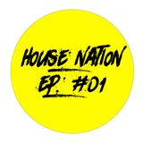 House Nation EP. #01
