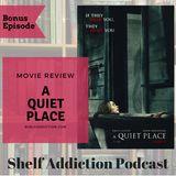 Bonus Episode: A Quiet Place Movie Review