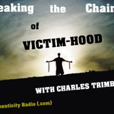 Breaking the Chains of Victimhood - Charels Trimble