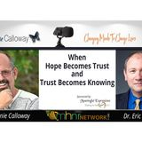 When Hope Becomes Trust and Trust Becomes Knowing With Dr. Eric Gentry