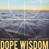Dope Wisdom