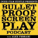 Bulletproof Screenplay® Podcast