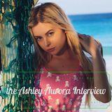 The Ashley Aurora Interview.