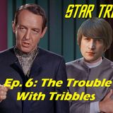 "Season 1, Episode 6: ""The Trouble With Tribbles"" (TOS) with Scott Pearson"