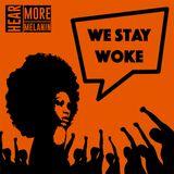 We Stay Woke Episode 4.1