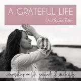 A Grateful Life with Dr Lauren Tober