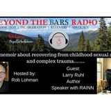 Larry Ruhl : Breaking the Ruhls : Childhood sexual abuse & complex trauma