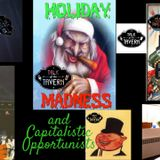 Holiday Madness and Capitalistic Opportunists, Dec 11th, 2017