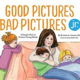 Good Pictures, Bad Pictures Jr.