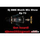 DJ BME MUSIK MIX SHOW EP.73