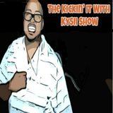 The Kickin' It With Kysii Show