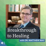 029: Breakthrough to Healing with Dr. Matthew May