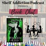 200: 3B1S | Wicked Kiss (RE#4) Read-Along Discussion