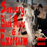Sorcery, Black Magic & Exorcism | Interview with Sonia Brosz | Podcast