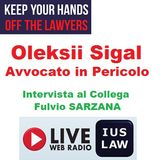 Avvocati in Pericolo: il caso del Collega Ucraino OLEKSII SIGAL, detenuto a Trento