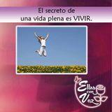 El Secreto de una vida plena es VIVIR