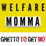 Welfare Momma