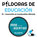PDE15 - Innovación educativa en Innoducation Alicante