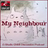 My Neighbour- A Ghibli Podcast