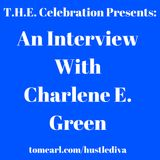 An interview with Charlene E. Green AKA Hustle Diva