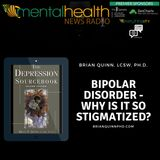 Bipolar Disorder - Why is it so Stigmatized with Dr. Brian Quinn