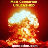 Matt Connarton Unleashed