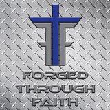 Forged Through Faith