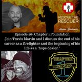 "Episode 26- Travis Martin, Chapter One Foundation, and the ""Hope Dealer."""