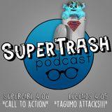 """Supertrash: """"Call to Action""""/ """"Taguma Attacks!!!"""""""