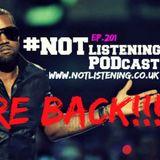 Ep.201 - Being Kayne (We're BACK!!)
