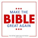 """Make the Bible Great Again   """"How God Says Yes"""""""