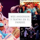 VOLATIL 3 Wes Anderson y Teatro en Parque