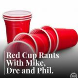 Red Cup Rants (A Special Sunday Edition)