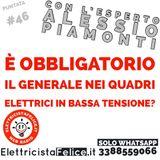 #46 Il generale è obbligatorio nei quadri elettrici in bassa tensione?
