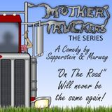 Mother Truckers, The Series