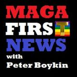 MAGA First News with Peter Boykin
