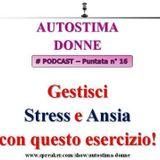 Autostima Donne Podcast - puntata 16 - Come gestire lo stress con questo esercizio tratto dalla Sofrologia!