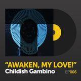"""Episode 006: Childish Gambino's """"Awaken, My Love!"""""""