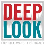 Deep Look: Ultiworld's Weekly Podcast