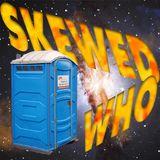 Skewed Who