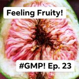 Feeling Fruity - The 'Good Morning Portugal!' Podcast - Episode 24