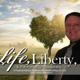 """(Sess  3)  TEACHING -  """"Life Liberty & The Pursuit Of Happiness""""   4-4-18"""